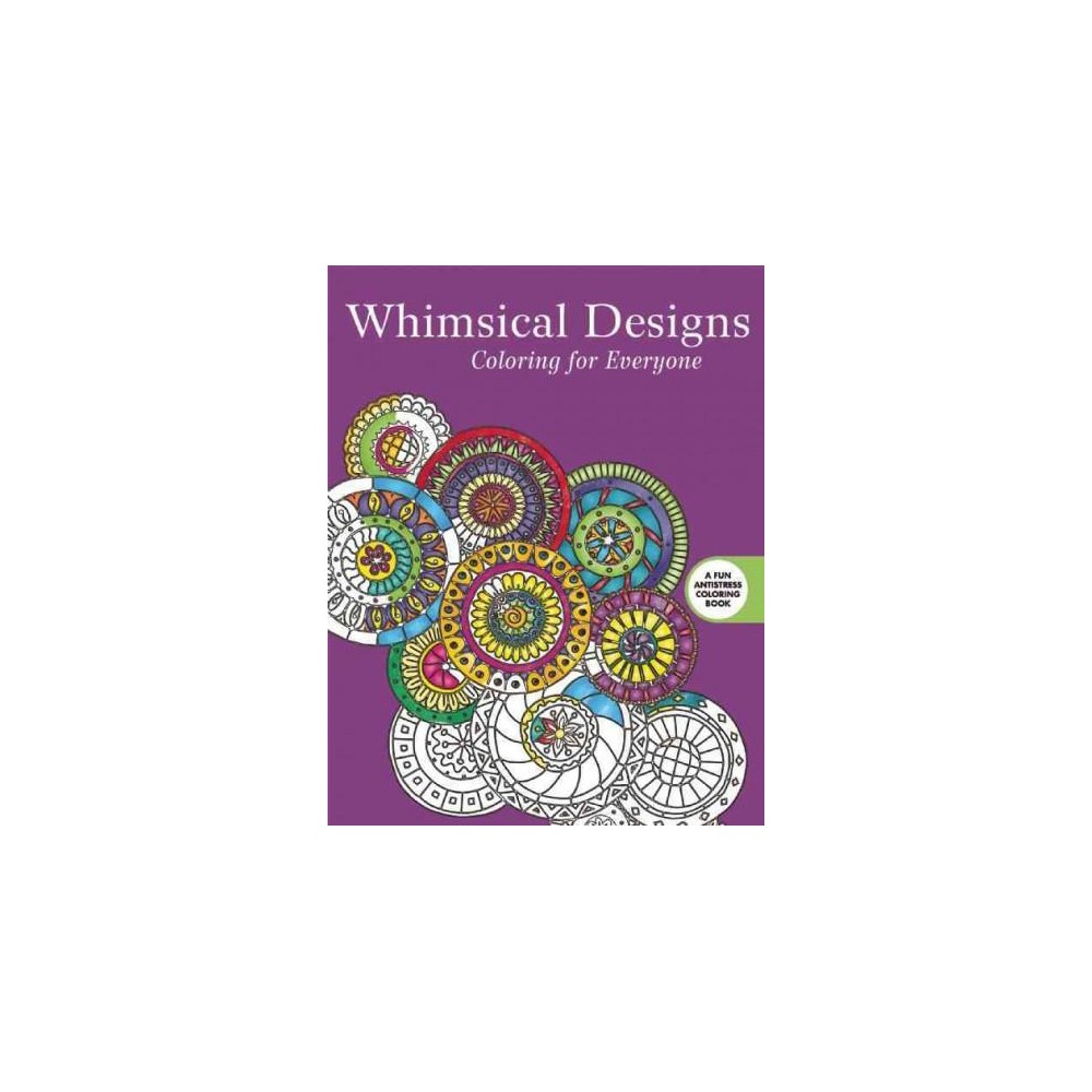 Whimsical Designs Adult Coloring Book: Coloring for Everyone.
