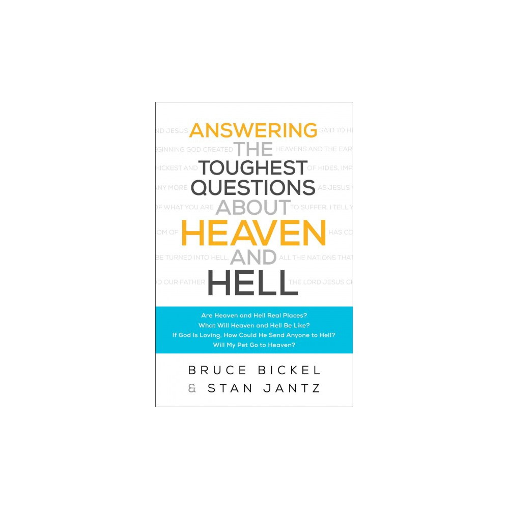 Answering the Toughest Questions About Heaven and Hell (Paperback) (Bruce Bickel & Stan Jantz) Answering the Toughest Questions About Heaven and Hell (Paperback) (Bruce Bickel & Stan Jantz)