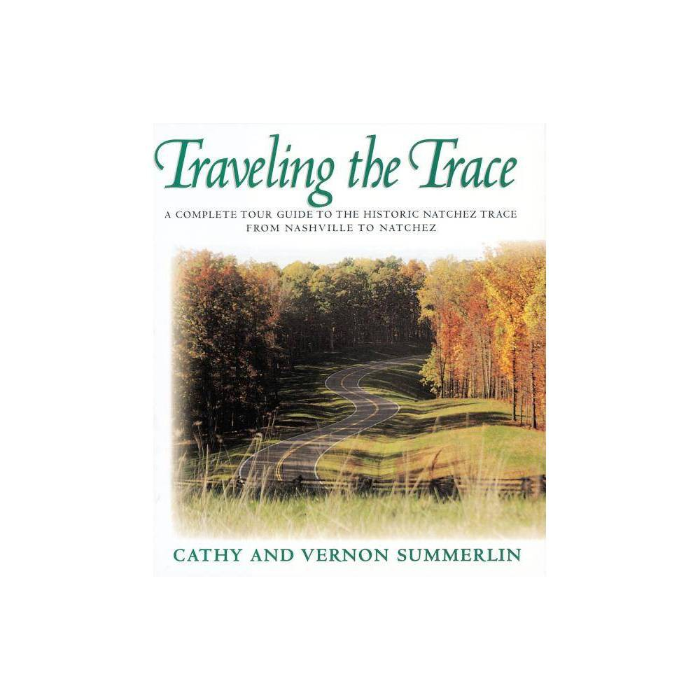 Traveling The Trace By Cathy Summerlin Vernon Summerlin Paperback