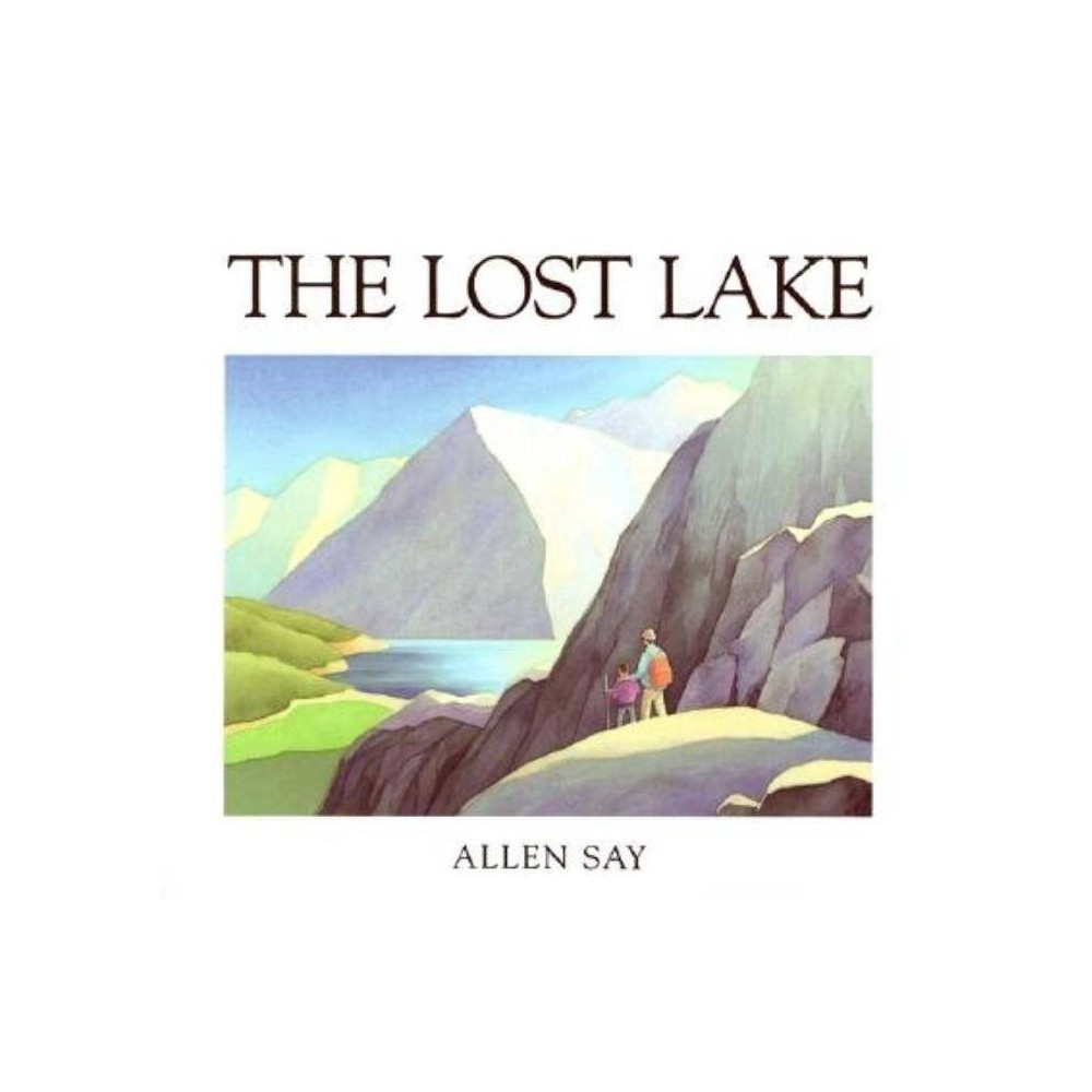 The Lost Lake By Allen Say Paperback