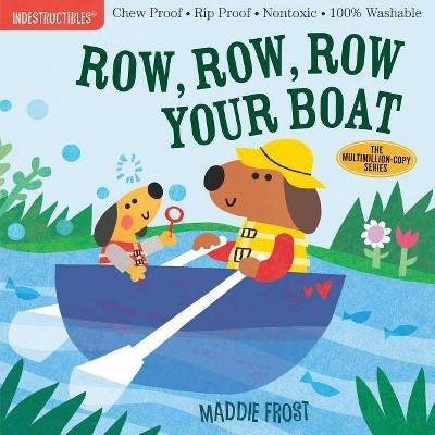 Indestructibles: Row, Row, Row Your Boat - by Maddie Frost (Paperback)