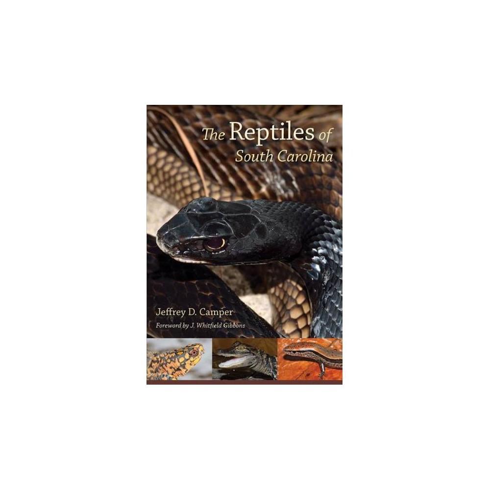 Reptiles of South Carolina - by Jeffrey D. Camper (Paperback)