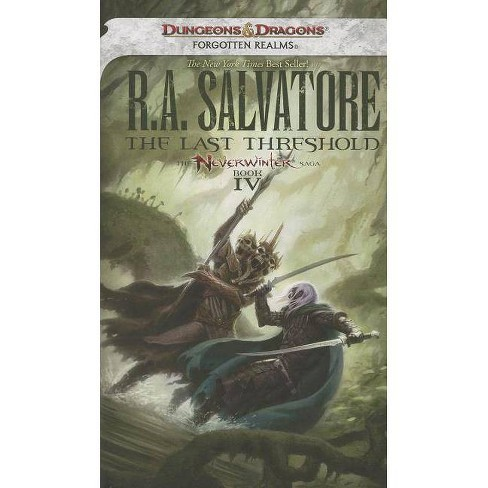 The Last Threshold - (Dungeons & Dragons Forgotten Realms Novel:  Neverwinter Saga) by R A Salvatore