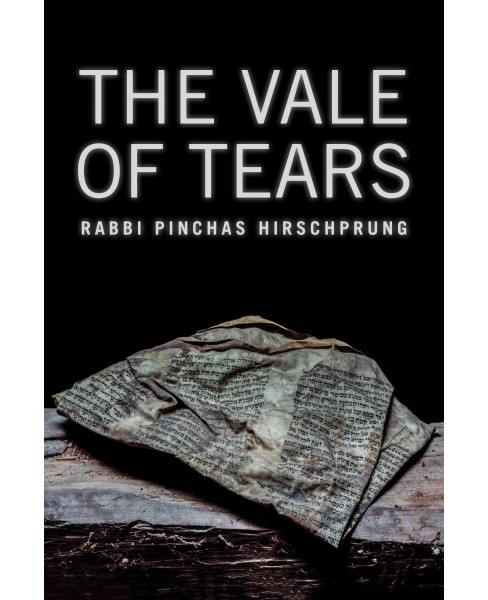 Vale of Tears (Paperback) (Rabbi Pinchas Hirschprung) - image 1 of 1