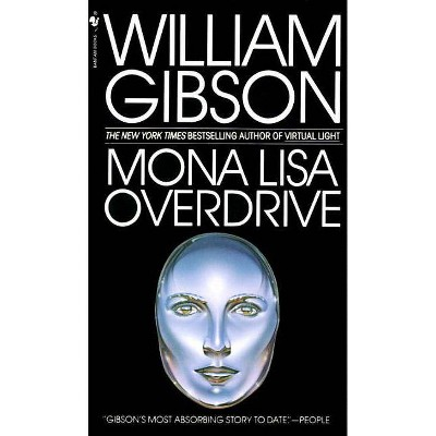 Mona Lisa Overdrive - (Sprawl Trilogy) by  William Gibson (Paperback)