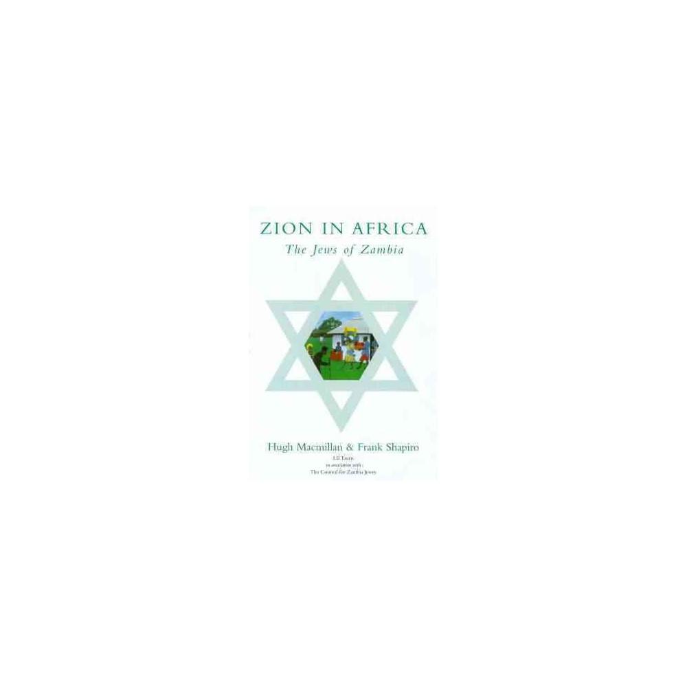 Zion in Africa : The Jews of Zambia (Reprint) (Paperback) (Hugh Macmillan & Frank Shapiro)
