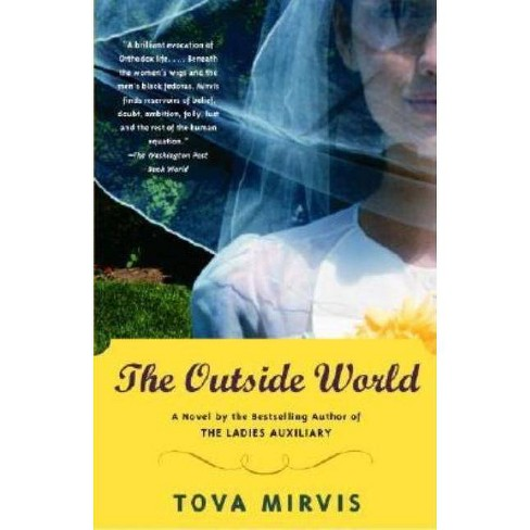 The Outside World - (Vintage Contemporaries) by  Tova Mirvis (Paperback) - image 1 of 1