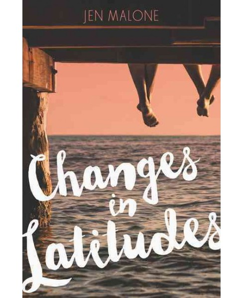 Changes in Latitudes -  by Jen Malone (Paperback) - image 1 of 1