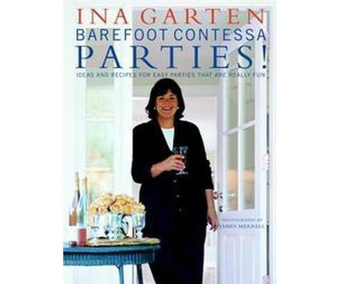 Barefoot Contessa Parties! : Ideas and Recipes for Parties That Are Really Fun (Hardcover) (Ina Garten) - image 1 of 1