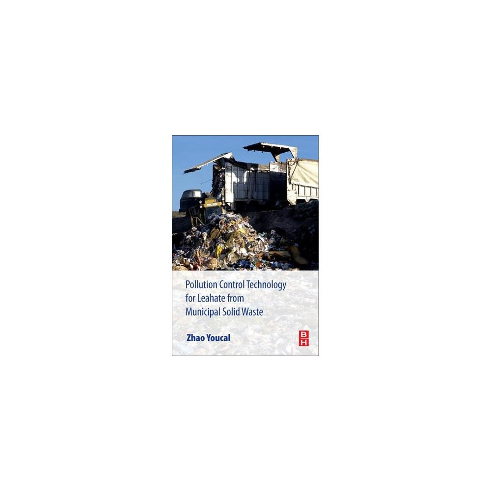 Pollution Control Technology for Leachate from Municipal Solid Waste : Landfills, Incineration Plants,