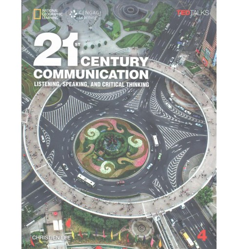 21st Century Communication 4 : Listening, Speaking and Critical Thinking (Student) (Paperback) - image 1 of 1
