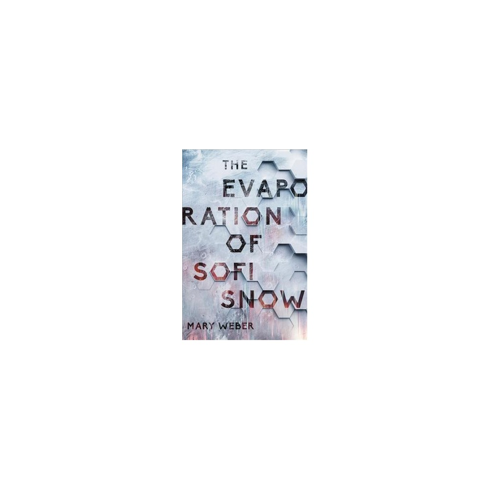 Evaporation of Sofi Snow - by Mary Weber (Hardcover)