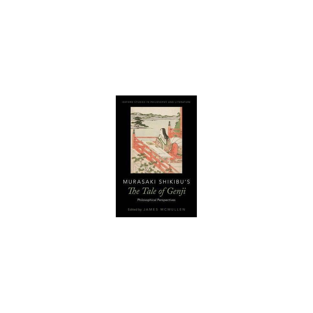 Murasaki Shikibu's the Tale of Genji : Philosophical Perspectives - (Paperback)