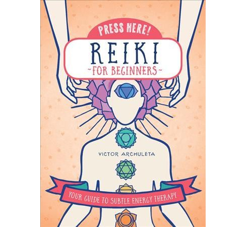 Press Here Reiki for Beginners : Your Guide to Subtle Energy Therapy -  by Victor Archuleta (Hardcover) - image 1 of 1