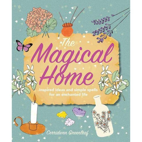 The Magical Home - by  Cerridwen Greenleaf (Paperback) - image 1 of 1