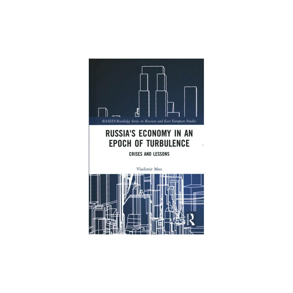 Russia's Economy in an Epoch of Turbulence : Crises and Lessons (Hardcover) (Vladimir Mau)