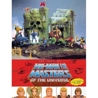 The Toys of He-Man and the Masters of the Universe - by  Val Staples & Dan Eardley (Hardcover)