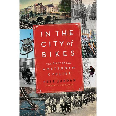 In the City of Bikes - by  Pete Jordan (Paperback) - image 1 of 1
