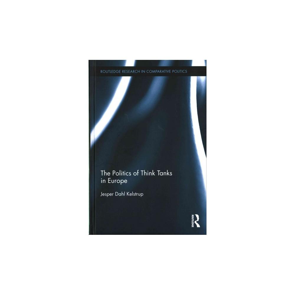Politics of Think Tanks in Europe (Hardcover) (Jesper Dahl Kelstrup)