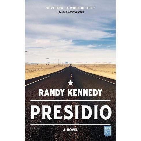 Presidio - by  Randy Kennedy (Paperback) - image 1 of 1