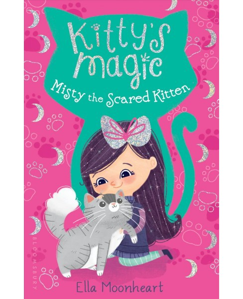 Misty the Scared Kitten -  (Kitty's Magic) by Ella Moonheart (Paperback) - image 1 of 1