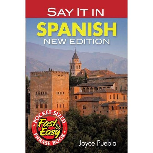 Say It in Spanish - (Dover Easy Phrase Books) by  Joyce Puebla (Paperback) - image 1 of 1