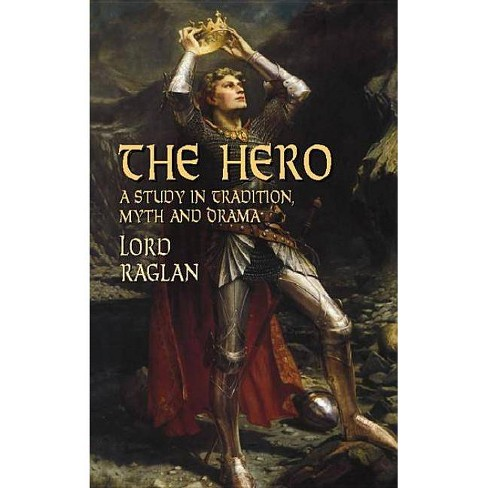 The Hero - (Dover Books on Literature & Drama) by  Lord Raglan (Paperback) - image 1 of 1