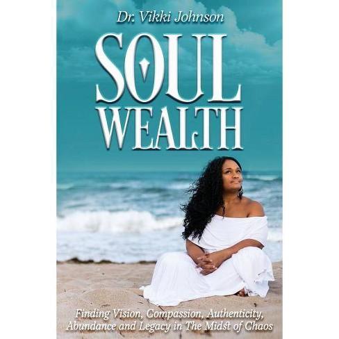 Soul Wealth - by  Vikki Johnson (Paperback) - image 1 of 1