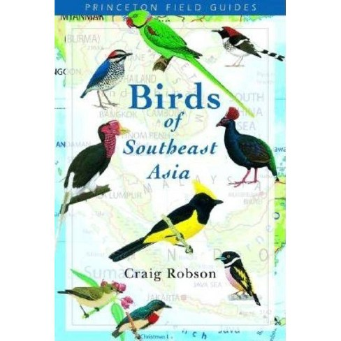 Birds of Southeast Asia - (Princeton Field Guides) by  Craig Robson (Paperback) - image 1 of 1