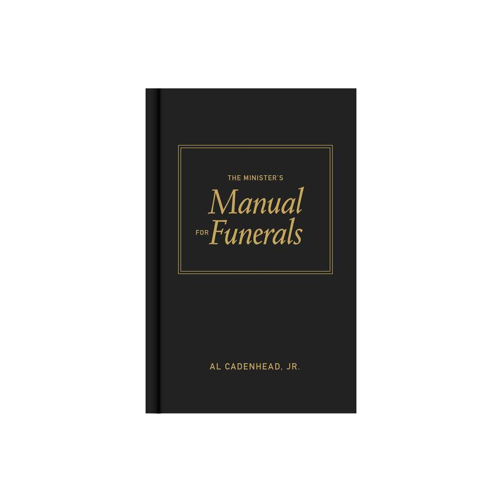 The Minister S Manual For Funerals By Cadenhead Hardcover
