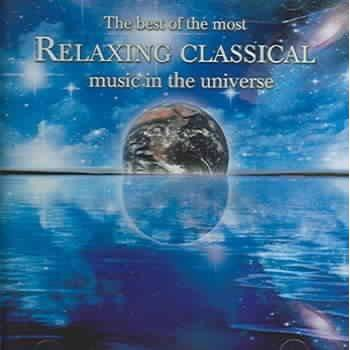 Various Artists - The Best Of The Most Relaxing Classical Music In The Universe (CD)