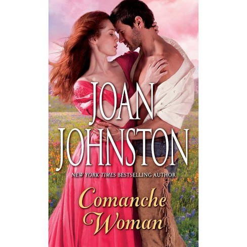 Comanche Woman - (Sisters of the Lone Star) by  Joan Johnston (Paperback) - image 1 of 1