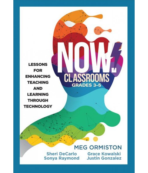 Now Classrooms, Grades 3-5 : Lessons for Enhancing Teaching and Learning Through Technology (Paperback) - image 1 of 1