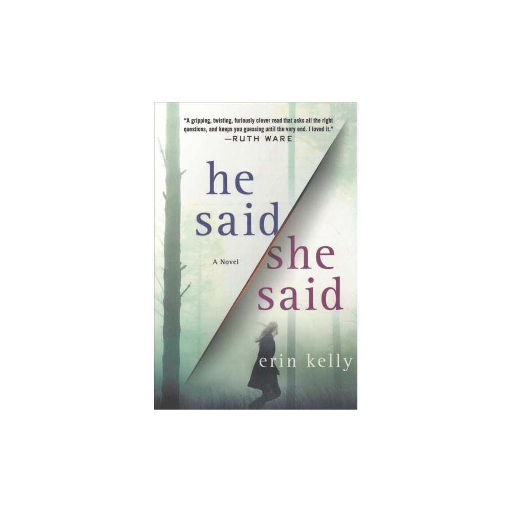 He Said / She Said - Reprint by Erin Kelly (Paperback)
