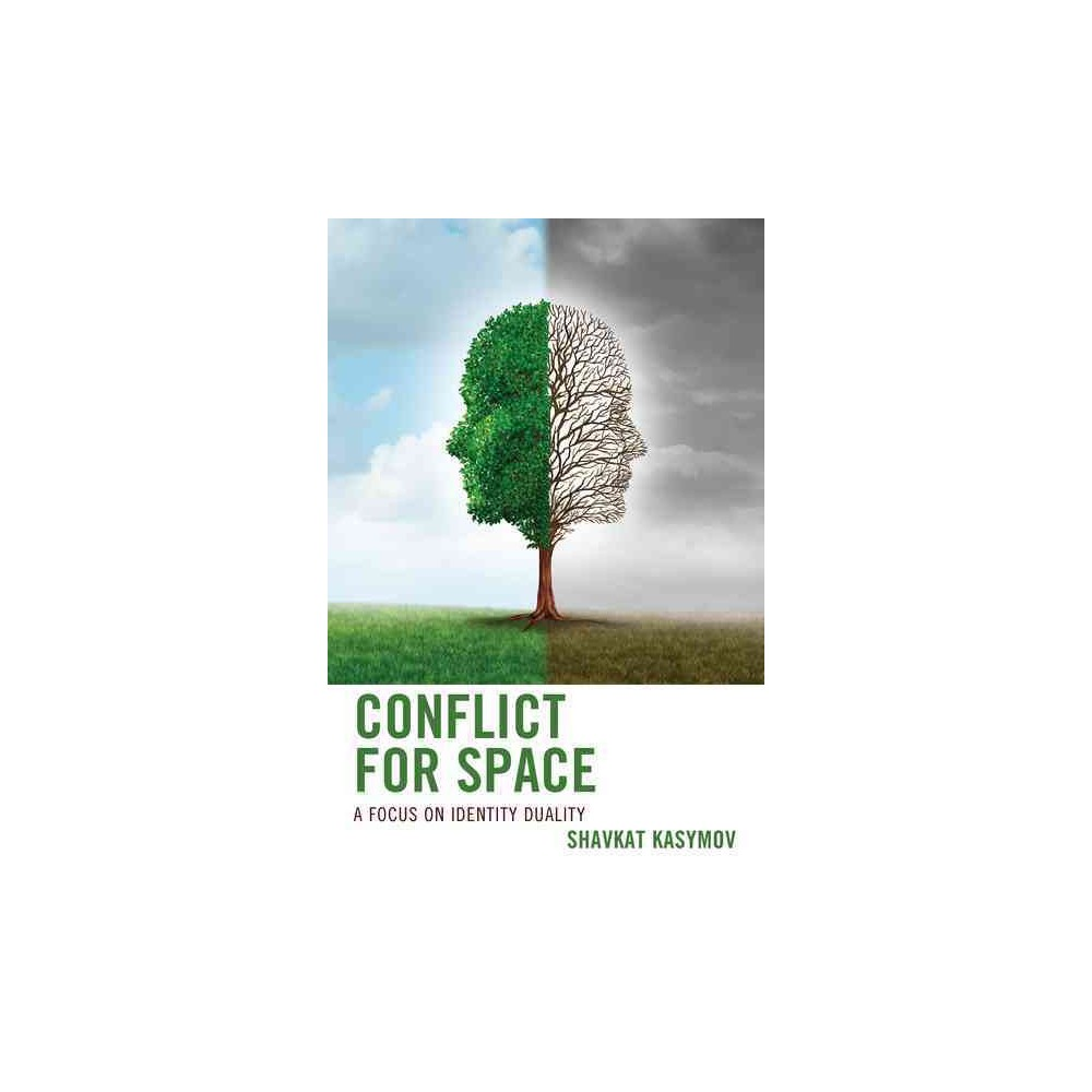 Conflict for Space : A Focus on Identity Duality (Paperback) (Shavkat Kasymov)