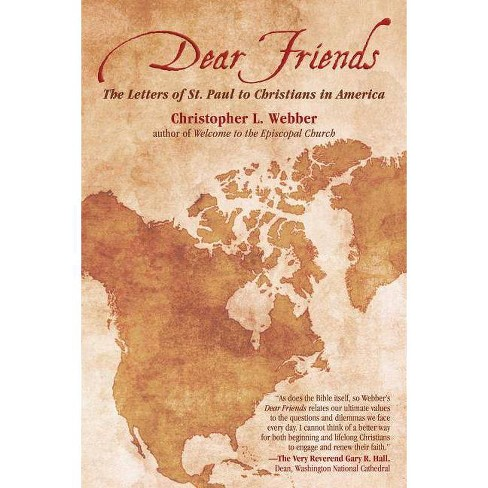 Dear Friends - by Christopher L Webber (Paperback) on kroger map, redner's map, torrid map, alibaba map, canadian national railway company map, shoprite map, petland map, fighting map, tj maxx map, heb map, time scale map, anthropologie map, micro center map, the city of chicago map, american eagle map, mcdonald's map, fiba map, bullseye on map, dsw map, walmart map,
