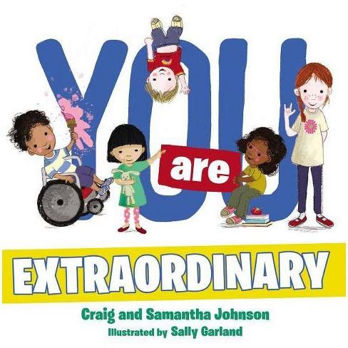 You Are Extraordinary - by  Craig Johnson & Samantha Johnson (Hardcover) - image 1 of 1