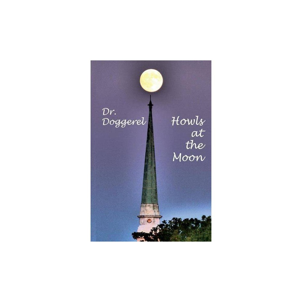 Dr. Doggerel Howls at the Moon - (Paperback)