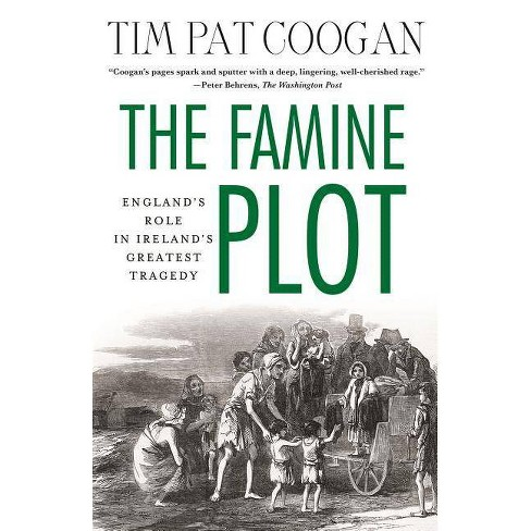 The Famine Plot - by  Tim Pat Coogan (Paperback) - image 1 of 1