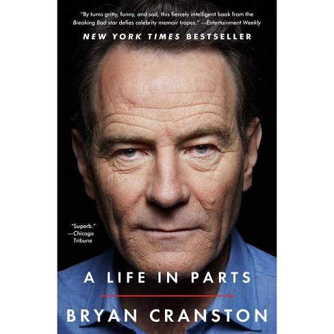 A Life in Parts - by  Bryan Cranston (Paperback) - image 1 of 1