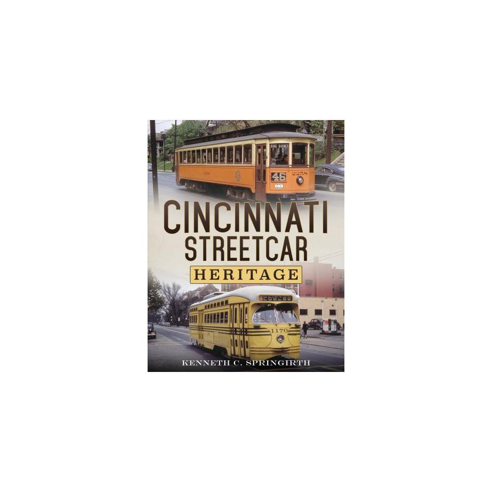 Cincinnati Streetcar Heritage (Paperback) (Kenneth C. Springirth)