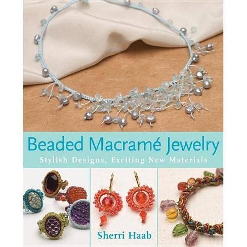 Beaded Macrame Jewelry - by  Sherri Haab (Paperback) - image 1 of 1