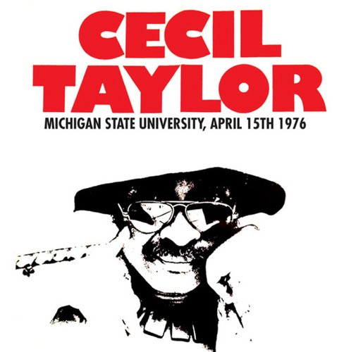 Cecil Taylor - Michigan State University April 15th (Vinyl) - image 1 of 1