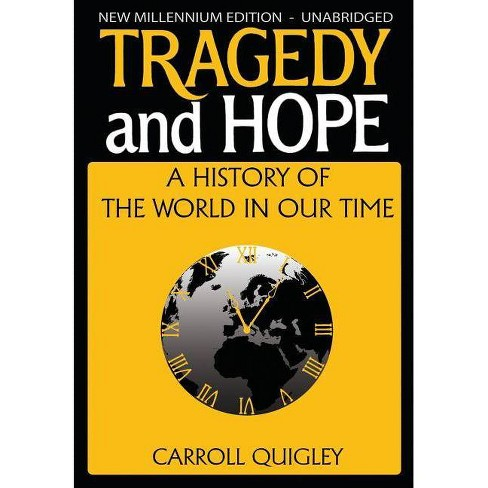 Tragedy and Hope - by  Carroll Quigley (Paperback) - image 1 of 1