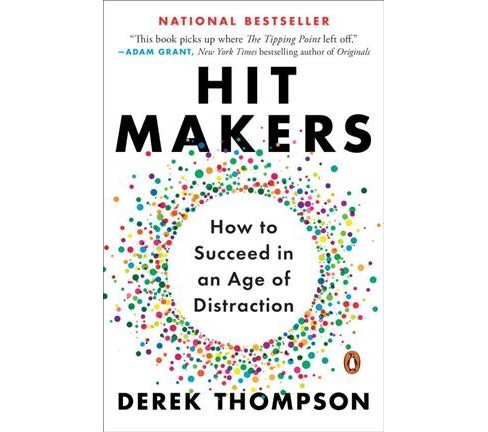 Hit Makers : The Science of Popularity in an Age of Distraction -  Reprint by Derek Thompson (Paperback) - image 1 of 1
