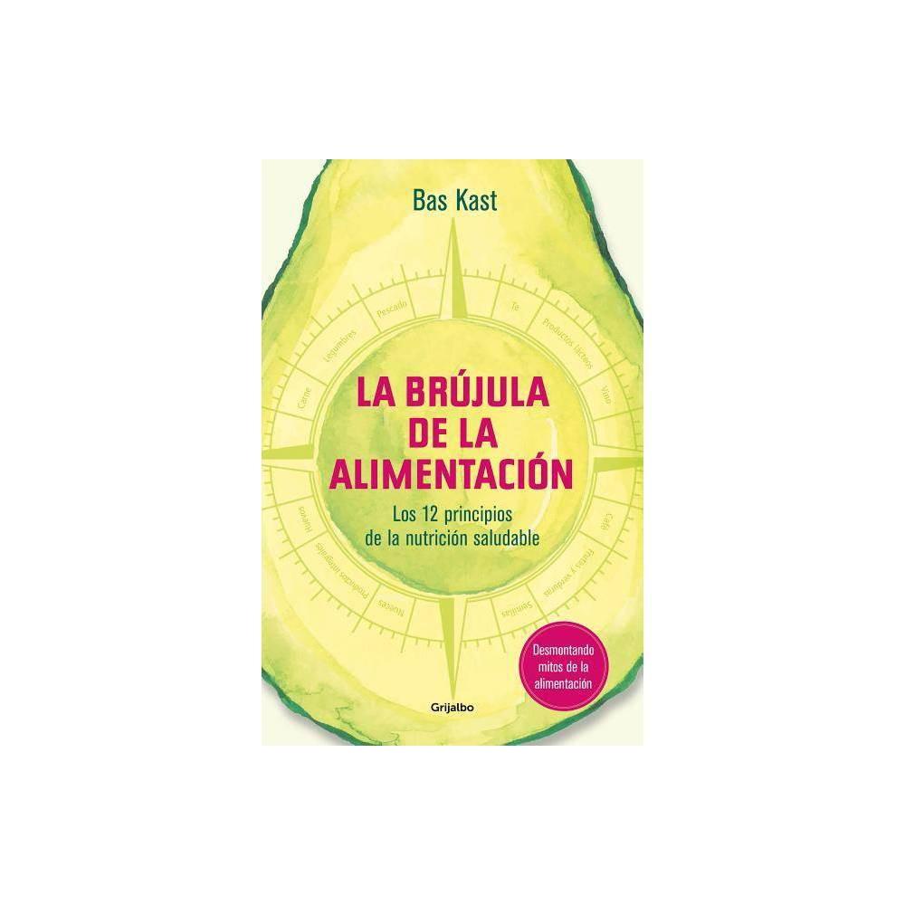 La Brújula de la Alimentación / The Nutrition Compass - by Bas Kast (Paperback)