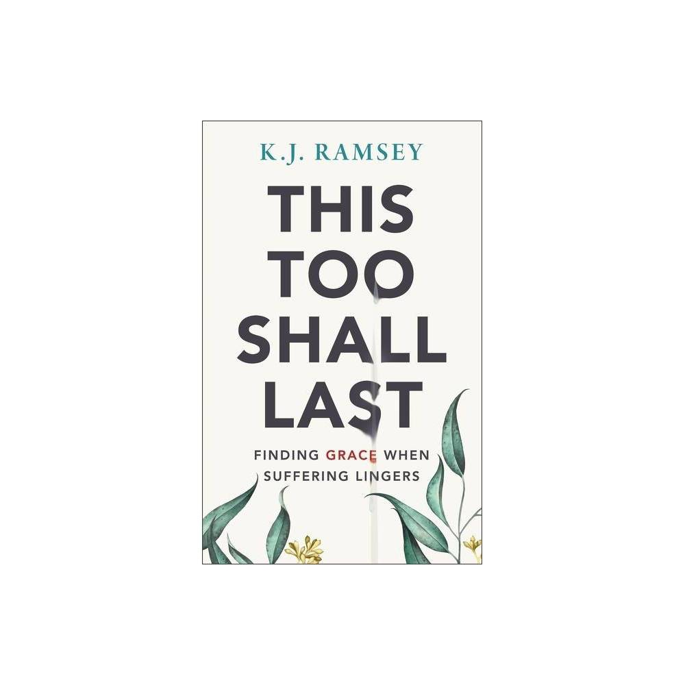 This Too Shall Last By K J Ramsey Paperback