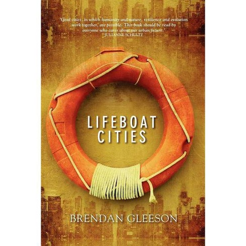 Lifeboat Cities - by  Brendan Gleeson (Paperback) - image 1 of 1