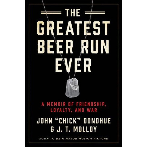 """The Greatest Beer Run Ever - by  John """"chick"""" Donohue & J T Molloy (Hardcover) - image 1 of 1"""