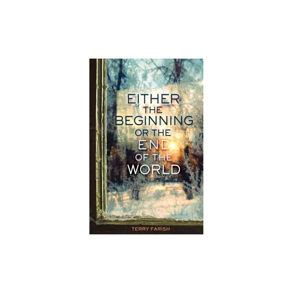 Either the Beginning or the End of the W ( Fiction - Young Adult) (Hardcover)